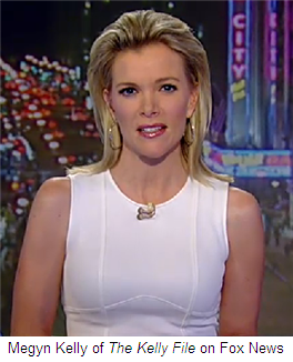 Megyn Kelly of Fox News and The Kelly File